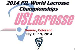 2014 Men's World Lacrosse Championships Coming to Denver